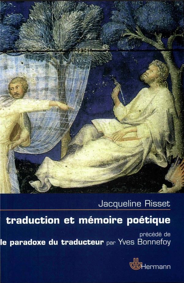 TRADUCTION ET MEMOIRE POETIQUE (DANTE, SCEVE, RIMBAUD, PROUST)