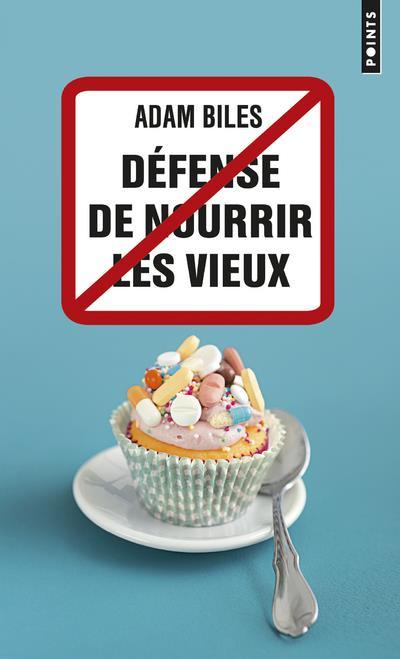 DEFENSE DE NOURRIR LES VIEUX