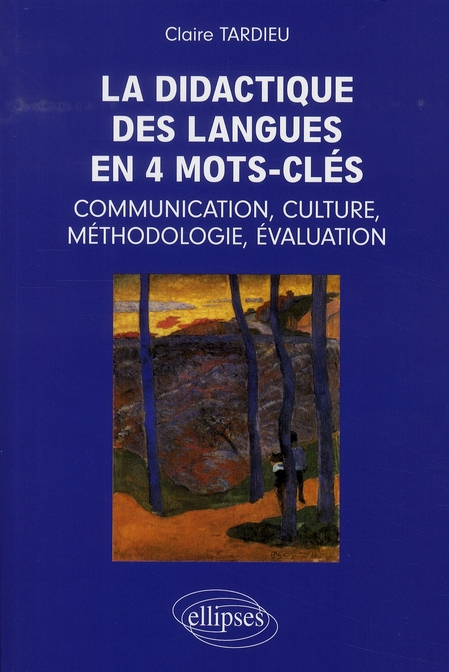 La Didactique Des Langues En 4 Mots Cles Communication Culture Methodologie Evaluation