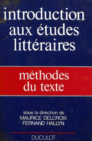 Introduction Aux Etudes Litteraires ; Methodes Du Texte