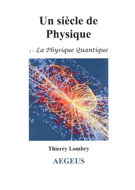 Un Siecle De Physique T.1 ; La Physique Quantique