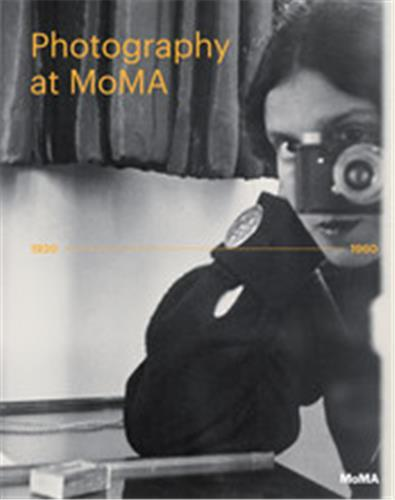 Photography At Moma 1920 To 1960 (Vol 1) /Anglais