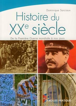 Histoire Du Xxe Siecle. De La Premiere Guerre Mondiale A Nosjours
