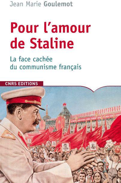 POUR L'AMOUR DE STALINE, LA FACE OUBLIEE DU COMMUNISME FRANCAIS