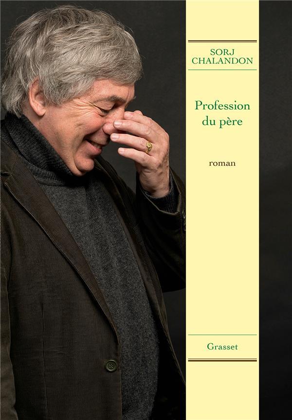 Profession du père / Sorj Chalandon | Chalandon, Sorj (1952-....)