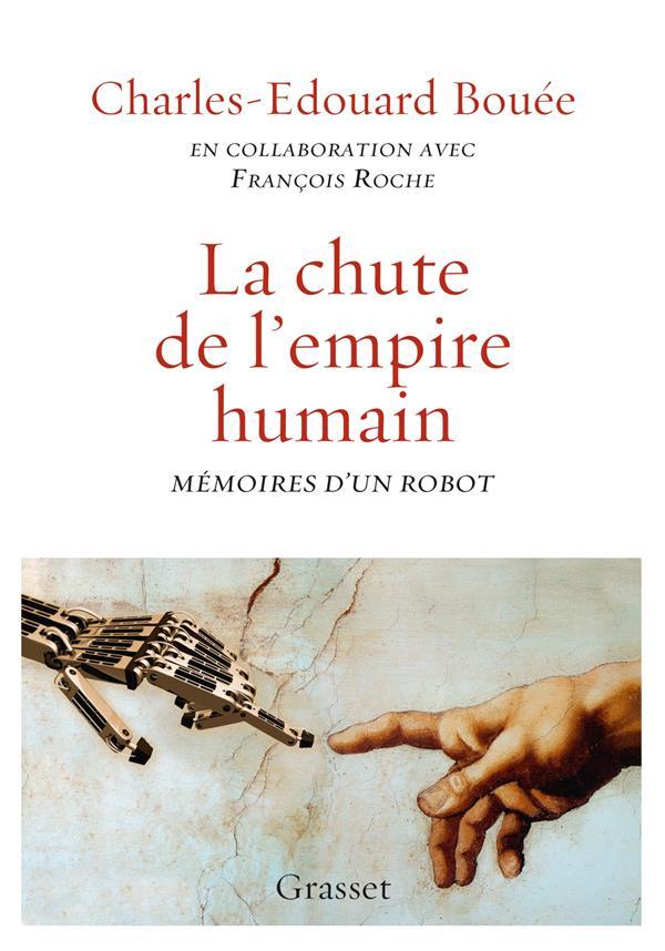 La chute de l'empire humain ; mémoires d'un robot