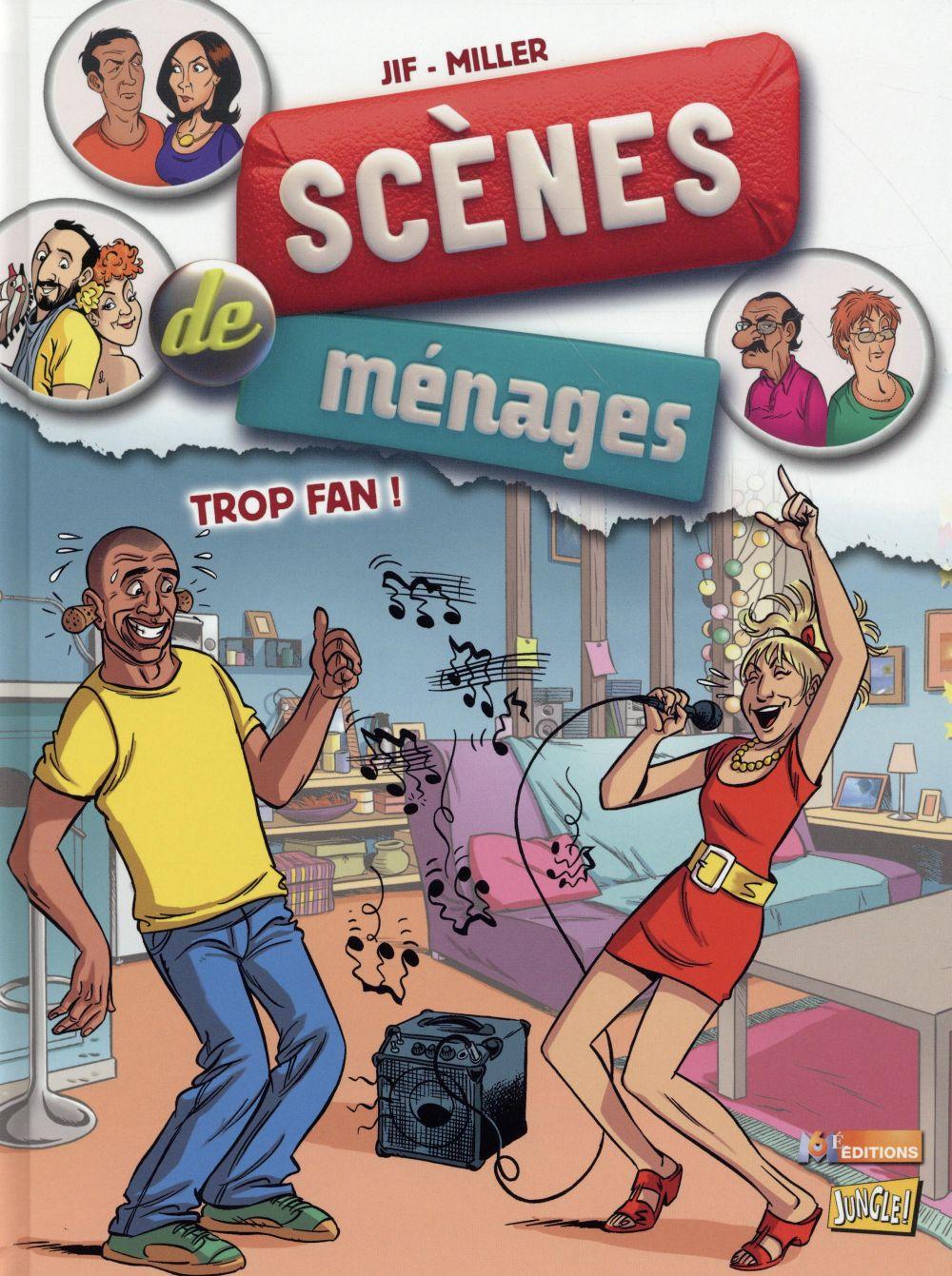 Scènes de ménages. 9, Trop fan ! / Jif   Jif