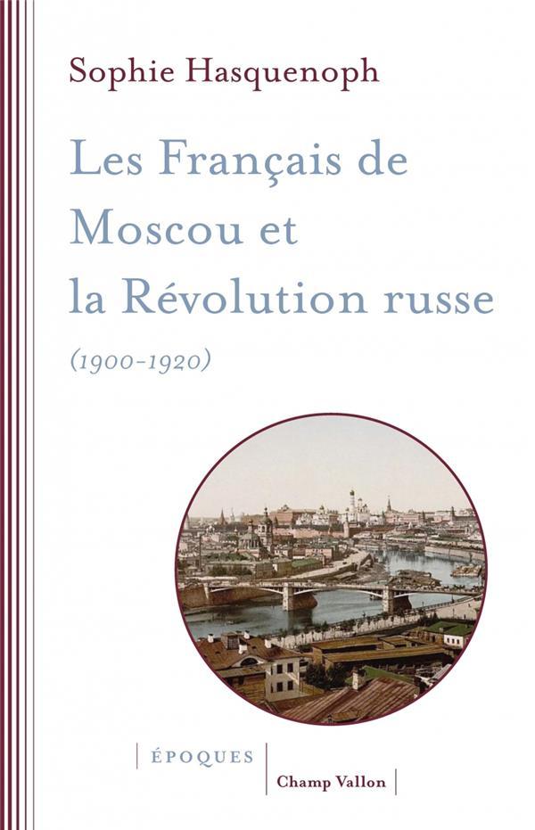 LES FRANCAIS DE MOSCOU FACE A LA REVOLUTION