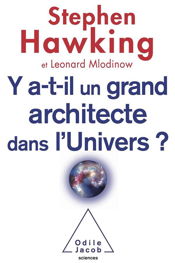 Y A-T-Il Un Grand Architecte Dans L'Univers ?