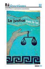 Couverture de Réfractions N.37 ; la justice hors la loi