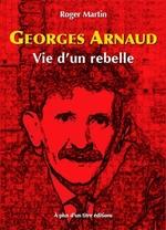 Couverture de Georges Arnaud ; vie d'un rebelle