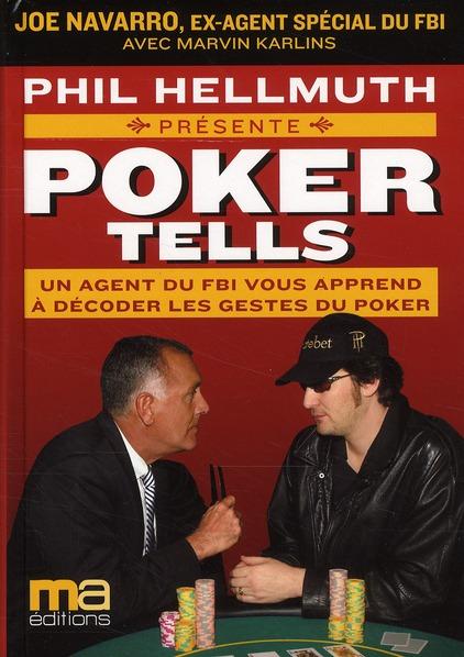 Poker Tells - Un Agent Du Fbi Vous Apprend A Decoder Les Gestes Du Poker