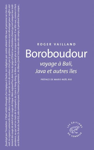 Boroboudour ; Voyage A Bali, Java Et Autres Iles