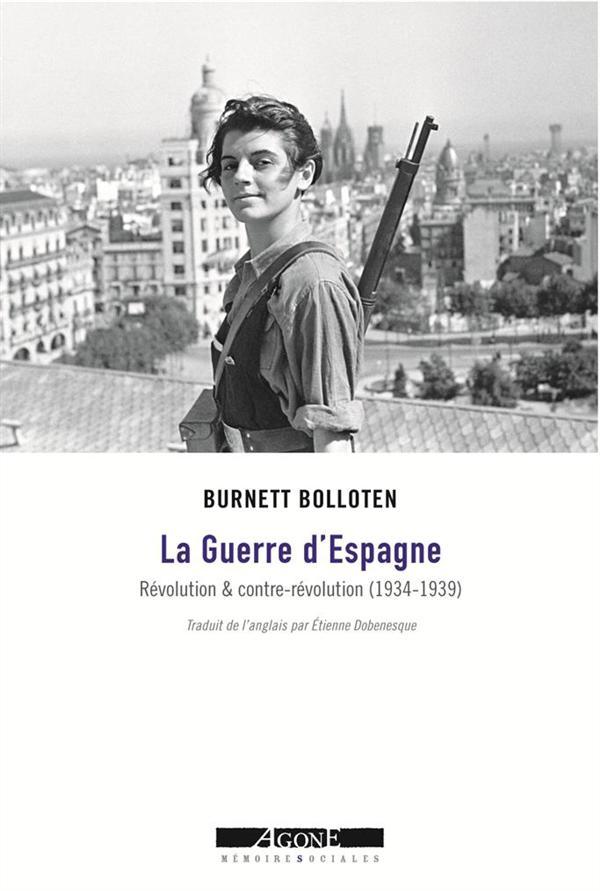La guerre d'espagne ; révolution et contre-révolution (1934-1939)