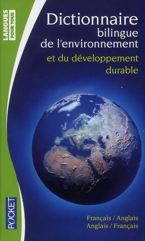 Dictionnaire De L'Environnement Et Du Developpement Durable