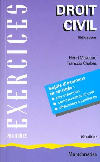 Droit Civil T.2 ; Obligations ; Droits Reels Principaux ; Exercices Pratiques ; 10e Edition