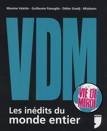 Vdm ; Les Inedits Du Monde Entier