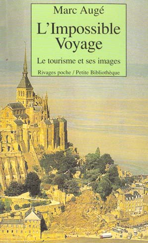 L'IMPOSSIBLE VOYAGE : LE TOURISME ET SES IMAGES