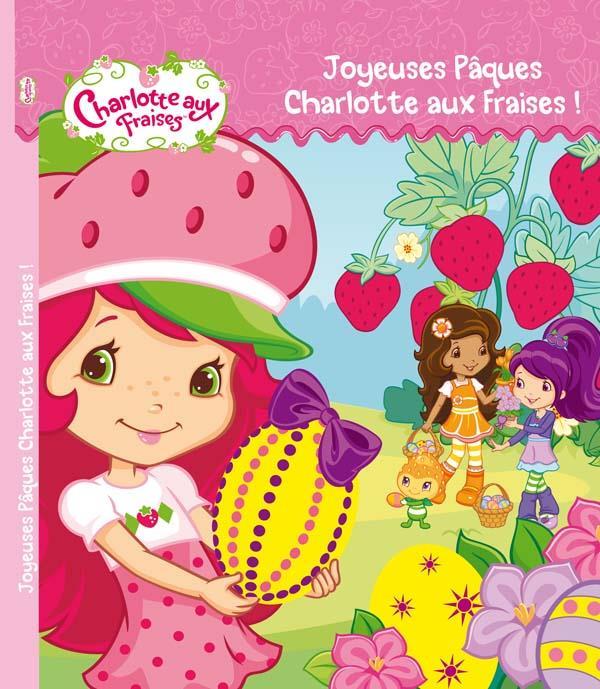 Joyeuses Paques Charlotte Aux Fraises !