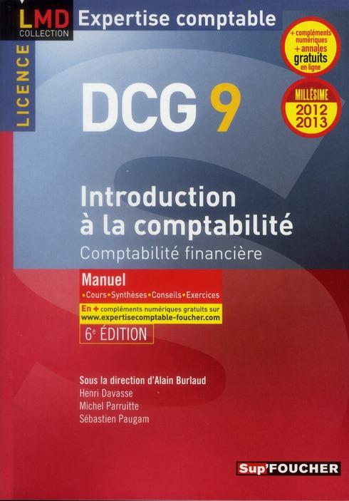 Dcg 9 ; Introduction A La Comptabilite ; Comptabilite Financiere ; Manuel (Edition 2012/2013)