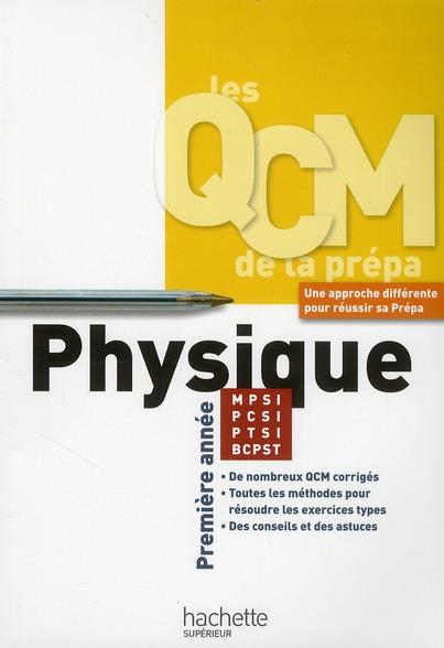 Les Qcm De La Prepa; Physique ; Premiere Annee Mpsi/Ptsi/Pcsi/Bcpst