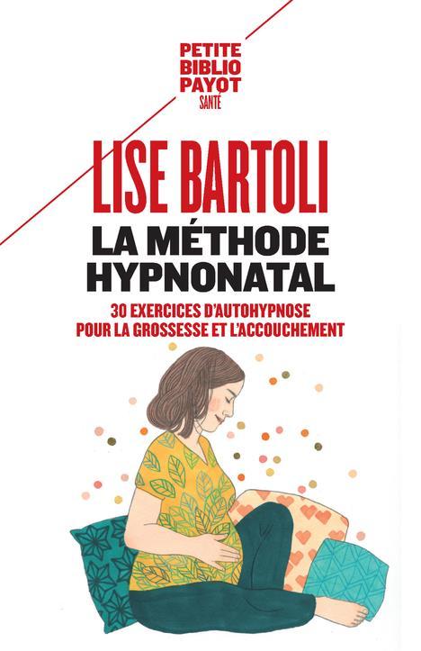 La méthode hypnonatal ; 30 exercices d'autohypnose pour les futures mamans