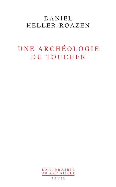 UNE ARCHEOLOGIE DU TOUCHER