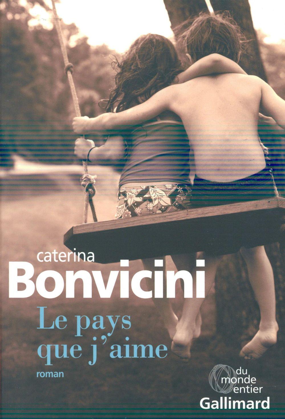 pays que j'aime (Le) : roman | Bonvicini, Caterina. Auteur