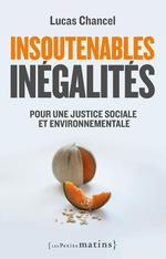 Couverture de Insoutenables inégalités ; pour une justice sociale et environnementale