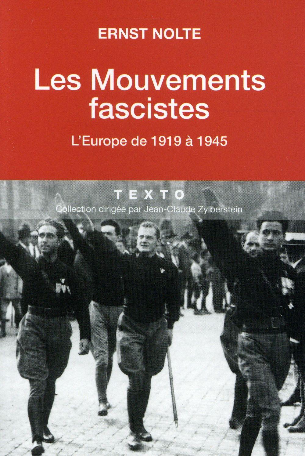 Les mouvements fascistes ; l'europe de 1919 à 1945