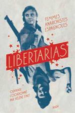Couverture de Libertarias ; femmes anarchistes espagnoles