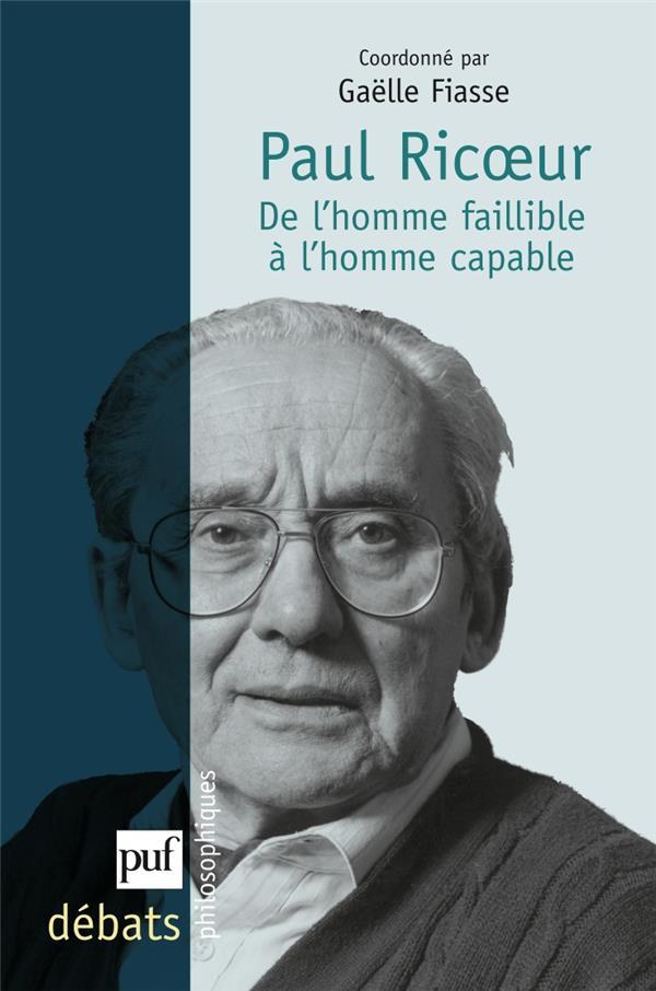 PAUL RICOEUR : DE L'HOMME FAILLIBLE A L'HOMME CAPABLE