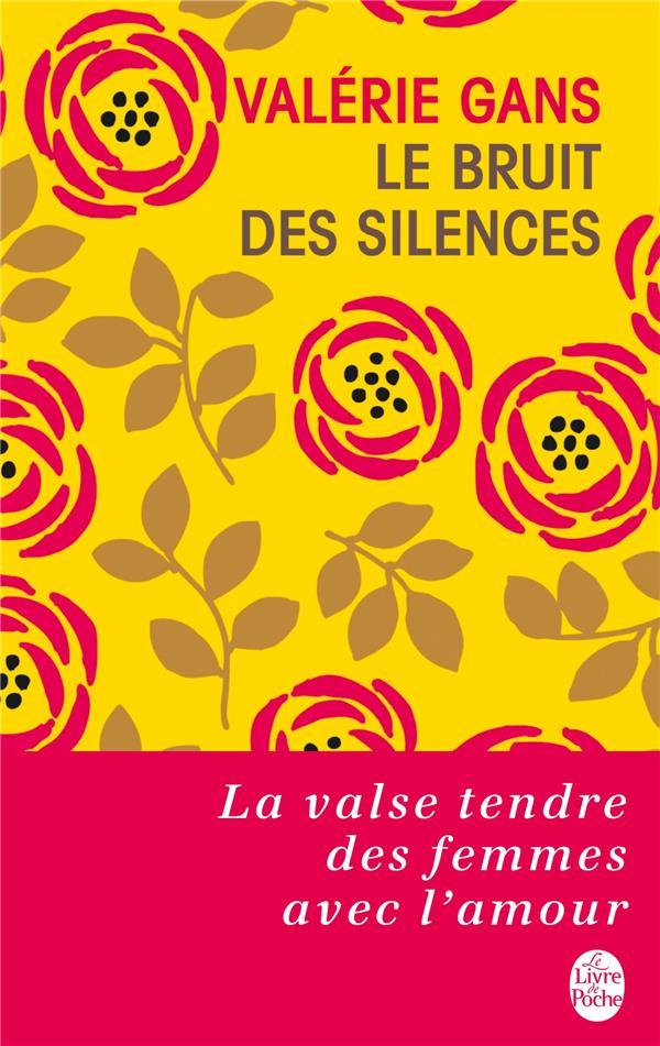 bruit des silences (Le) : roman | Gans, Valérie. Auteur