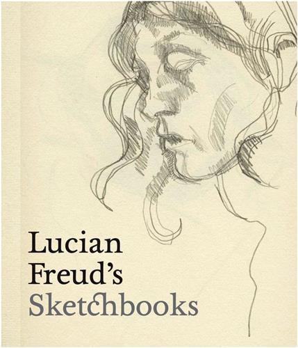 Lucian Freud'S Sketchbooks /Anglais