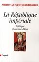 LA REPUBLIQUE IMPERIALE, POLITIQUE ET RACISME D'ETAT