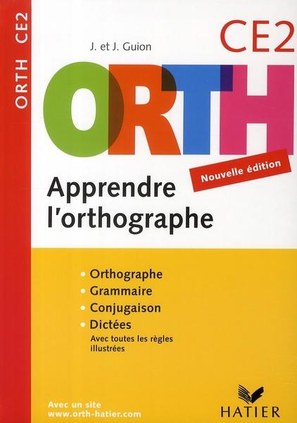 Orth - Apprendre L'Orthographe Ce2 Edition 2008