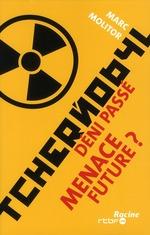 Couverture de Tchernobyl deni passé, menace future?