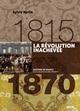 LA REVOLUTION INACHEVEE 1815-1870