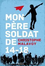 mon père, soldat de 14-18 - Christophe Malavoy