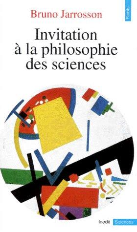 Invitation A La Philosophie Des Sciences