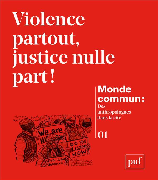 MONDE COMMUN 1 : VIOLENCE PARTOUT JUSTICE NULLE PART !