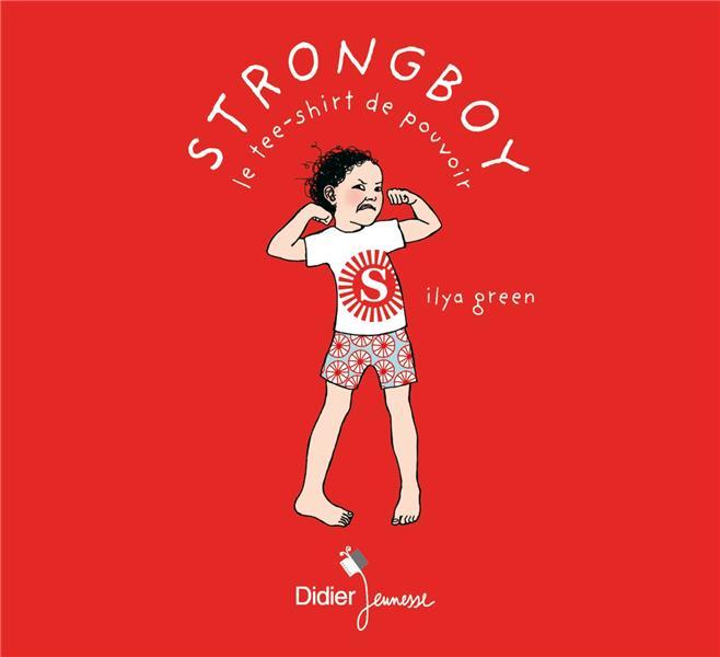 Strongboy : le tee-shirt de pouvoir | Green, Ilya. Auteur