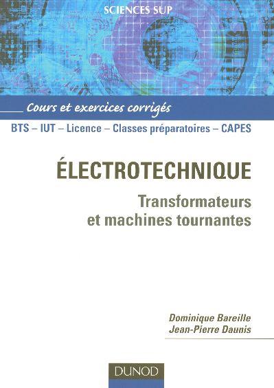 Electrotechnique - Transformateurs Et Machines Tournantes