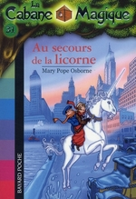 la cabane magique t.31 ; au secours de la licorne - Mary Pope Osborne