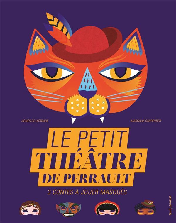 Le petit théâtre de perrault ; 3 contes à jouer masqués