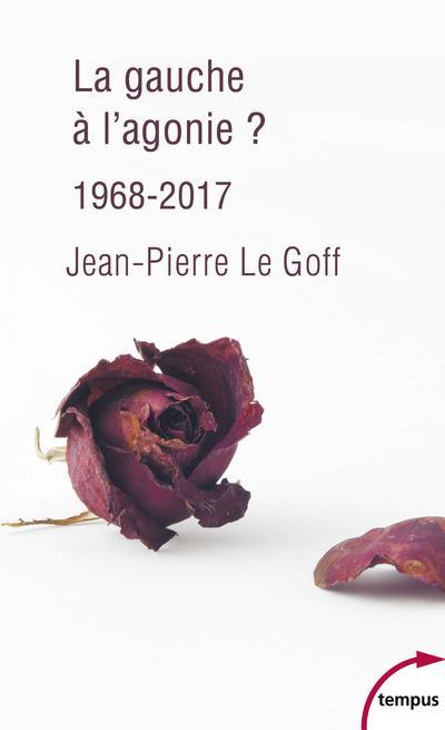 LA GAUCHE A L'AGONIE : 1968-2017