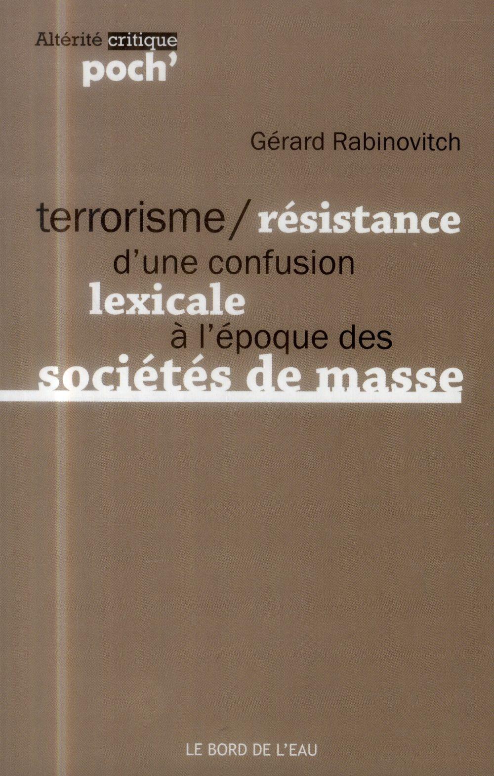 Terrorisme / résistance, d'une confusion lexicale à l'époque des sociétés de masse