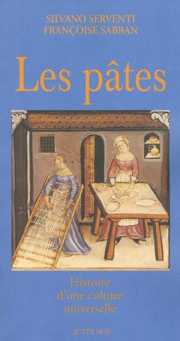 Les Pates ; Histoire D'Une Culture Universelle