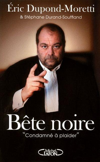 "Bete Noire ; ""Condamne A Plaider"
