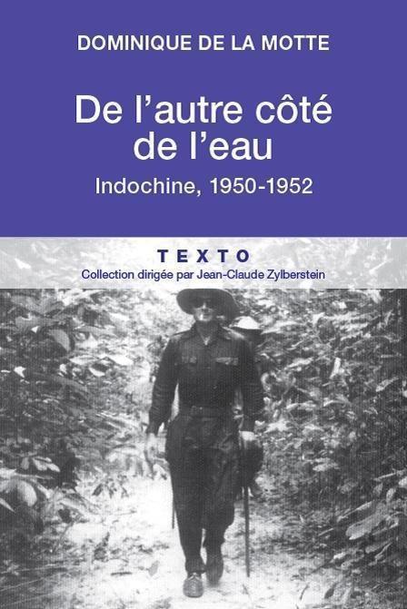 DE L'AUTRE COTE DE L'EAU : INDOCHINE 1950-1952